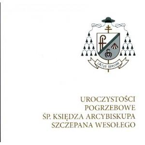 Uroczystości pogrzebowe Śp. księdza arcybiskupa Szczepana Wesołego