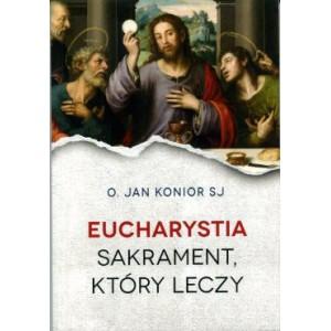 Eucharystia sakrament, który leczy