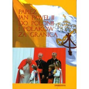Papież Jan Paweł II do Polonii i Polaków za granicą 1979-2003
